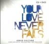 Productafbeelding Your Love Never Fails (CD)