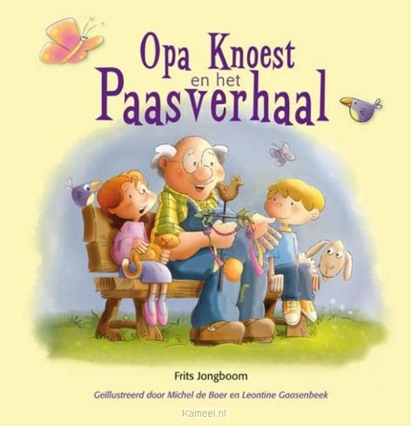 Opa Knoest En Het Paasverhaal Prentenboek Boer Michel